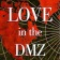 Love in the DMZ